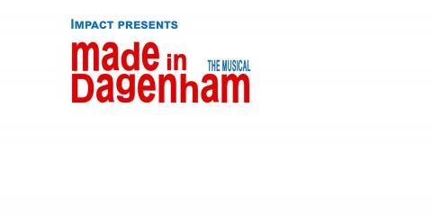 IMPACT presents: Made in Dagenham