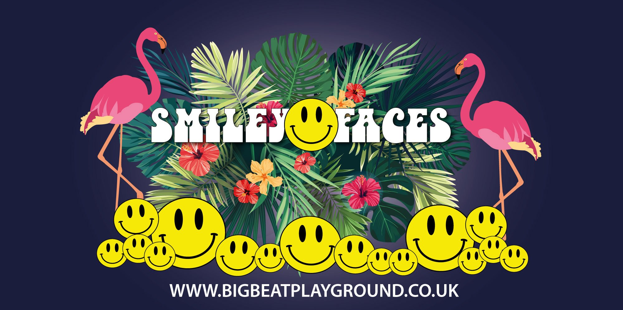 Big Beat Playground: The words 'Smiley Faces' surrounded by two flamingoes, leaves and a multitude of Smiley Faces
