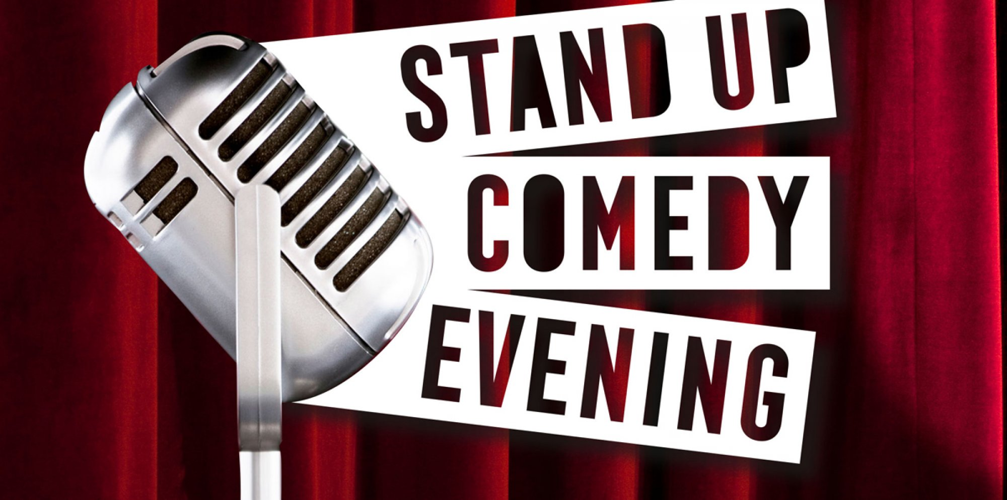A Night of Comedy: a old-school microphone in front of a red velvet curtain. The words Stand Up Comedy Evening emerge from the microphone.