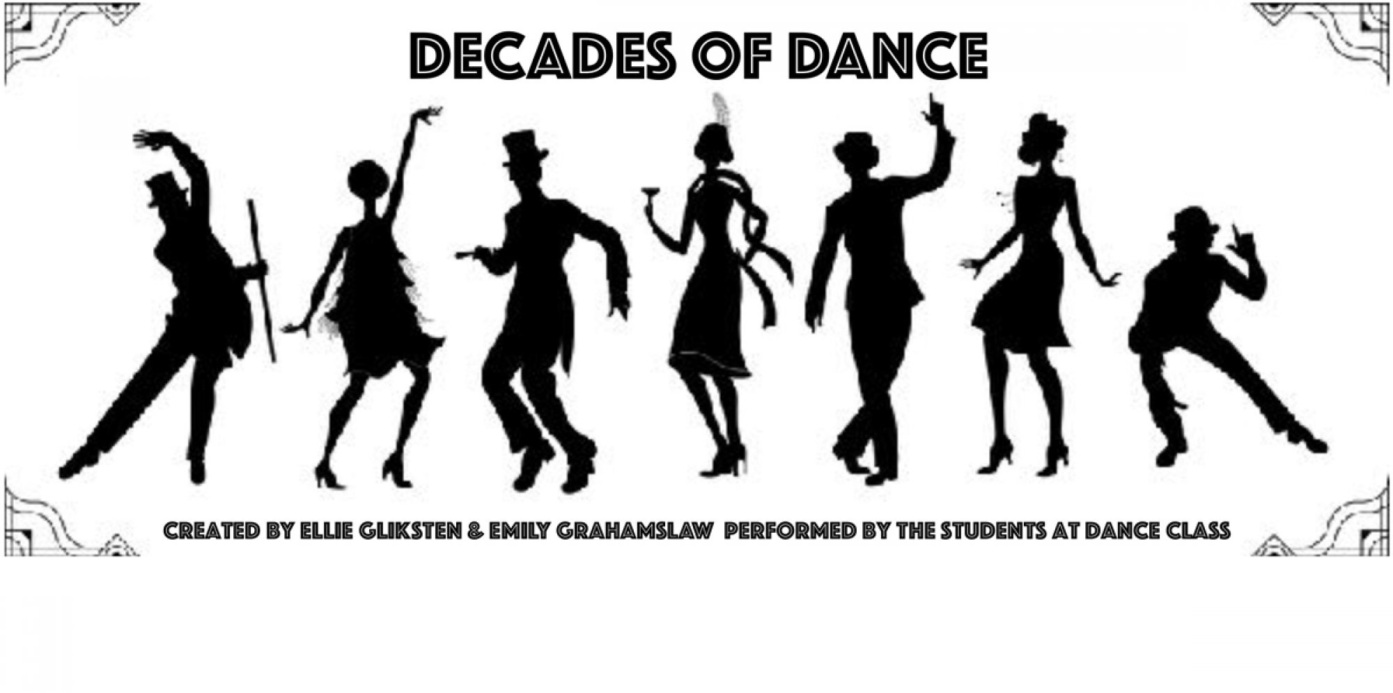 Decades of Dance: Silhouettes of 1920s male and female dancers against a white background, with the words 'Decades of Dance. Created by Ellie Gliksten & Emily Grahamslaw. Performed by the students at Dance Class.'
