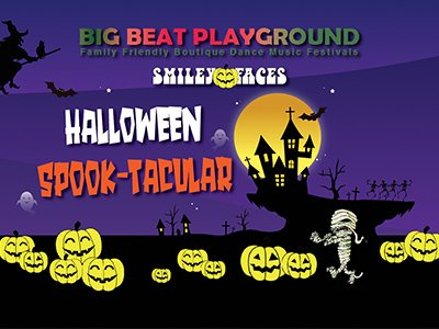 The background is spooky with a witch, pumpkins, a skeleton and a haunted house. The text says Big Beat Playground Familt Friendly Boutique Dance Music Festivals Smiley Faces Halloween Spook-tacular