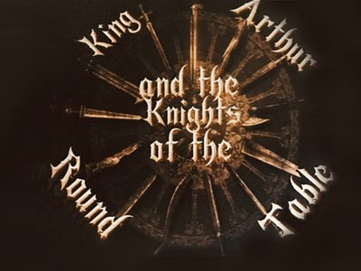 King Arthur and the Knights of the Round Table: a dark brown / black image with text in a circle that says King Arthur and the Knights of the Round Table