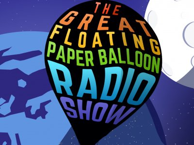 Text: The Great Floating Paper Balloon Radio Show