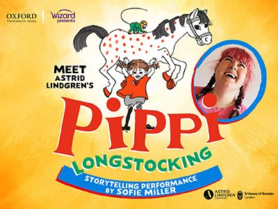 An illustration of a girl with freckles and pigtails holding a white horse with red spots above her head. Text on the image reads 'Meet Astrid Lingren's Pippi Longstocking' the image includes a photo of the storyteller Sofie Miller, she has pink hair.