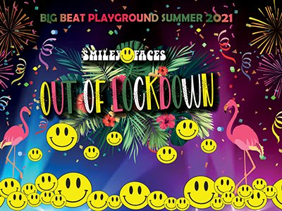 Text: Big Beat Playground Summer 2021 Smiley Faces Out of Lockdown