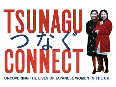 On a white background red text reads Tsunagu / Connect in English and Japanese. Next to the text is a cut out black and white photo of two women, they are standing very close together and smiling.